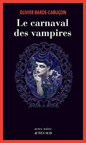9782330096601: Le carnaval des vampires: Une enquête du commissaire aux morts étranges