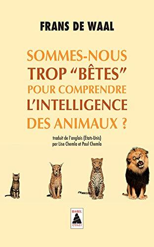 """9782330103231: Sommes-nous trop """"bêtes"""" pour comprendre l'intelligence des animaux ? (babel)"""
