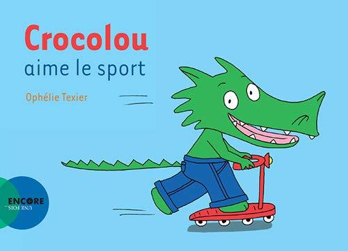 9782330108472: Crocolou aime le sport