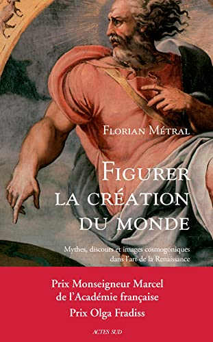Figurer la création du monde: Mythes, discours: Metral, Florian