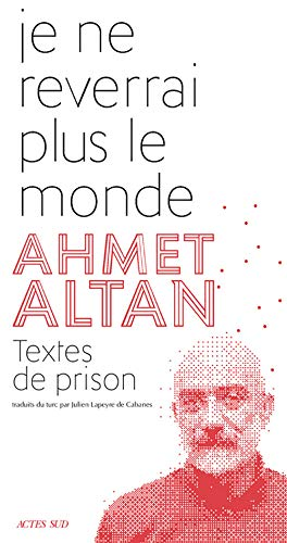 9782330125660: Je ne reverrai plus le monde: Textes de prison