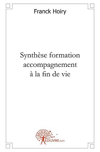 9782332453198: Synthèse formation accompagnement à la fin de vie