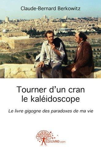 9782332458391: Tourner d'un cran le kaléidoscope
