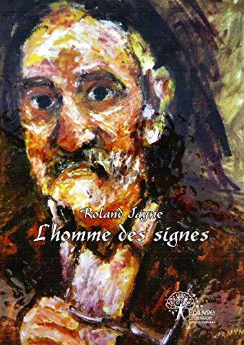 L'homme des signes: Roland, JAYNE: