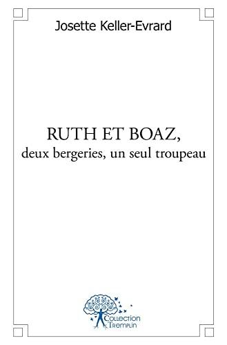 9782332468673: ruth et boaz, deux bergeries, un seul troupeau