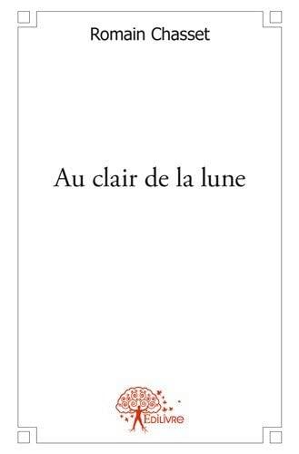 Au clair de la lune (9782332475398) by [???]
