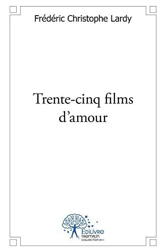9782332484307: Trente-Cinq Films d'Amour