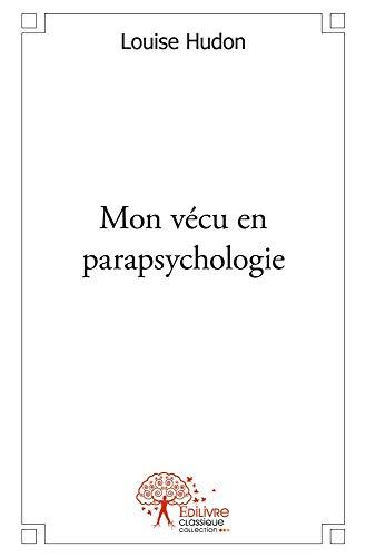 9782332490513: Mon vécu en parapsychologie