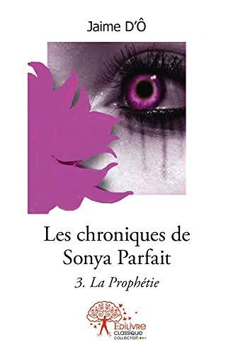 9782332501431: Les chroniques de Sonya Parfait, Tome 3