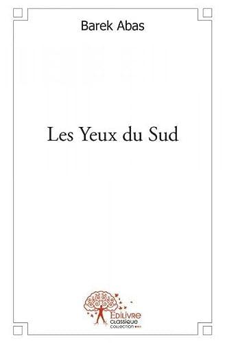 9782332502858: Les Yeux du Sud