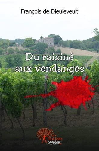 9782332503459: du raisine aux vendanges