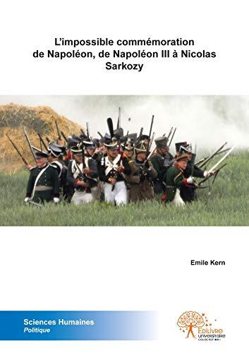 9782332509758: l'impossible commemoration de napoleon, de napoleon iii a nicolas sarkozy