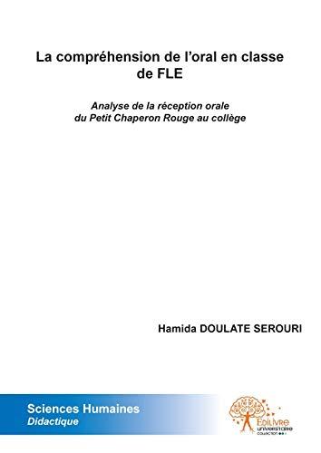 9782332519122: La compréhension de l'oral en classe de FLE : Analyse de la réception orale du Petit Chaperon Rouge au collège
