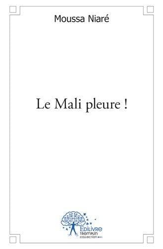 9782332522009: Le Mali Pleure !