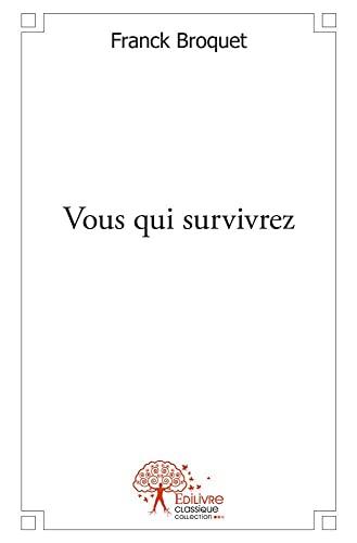 9782332525314: Vous Qui Survivrez
