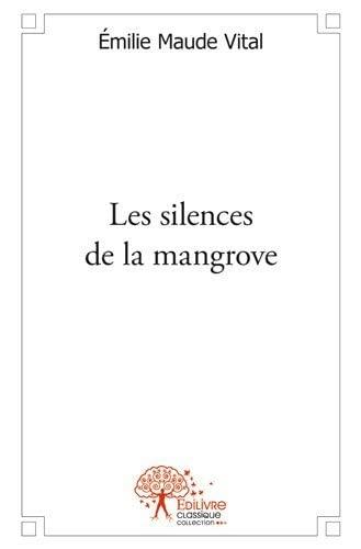 9782332529152: Les Silences de la Mangrove