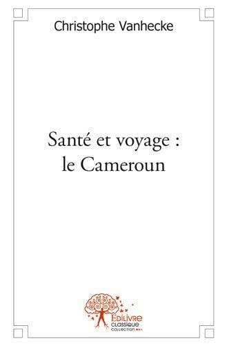 9782332530264: Sante et Voyage : le Cameroun