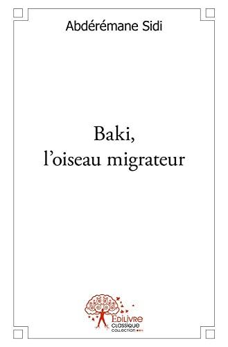 9782332541604: Baki, l'Oiseau Migrateur