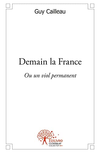 Demain la France.: Francis, Robert; Thierry Maulnier; and Jean-Pierre Maxence.