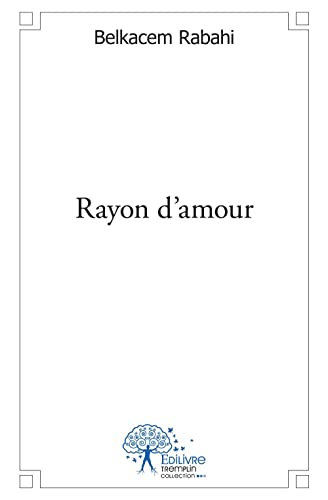 9782332544995: Rayon d'Amour