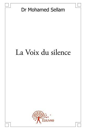 9782332559876: La Voix du Silence