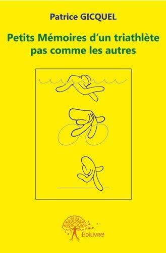 9782332582645: Petits Memoires d'un Triathlete Pas Comme les Autres