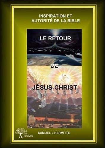 9782332582676: Le Retour de Jesus-Christ