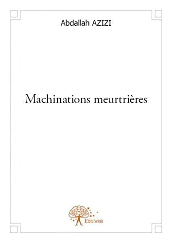 9782332584236: Machinations Meurtrieres