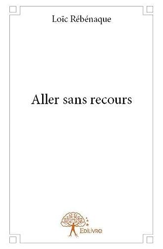 9782332591562: Aller Sans Recours