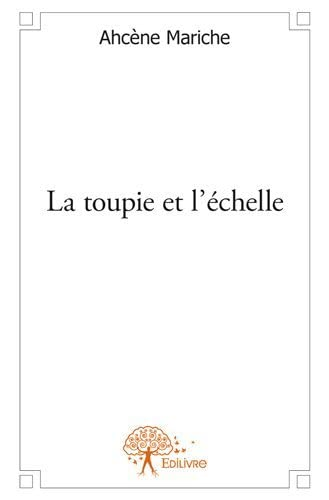 9782332599759: La Toupie et l'Echelle