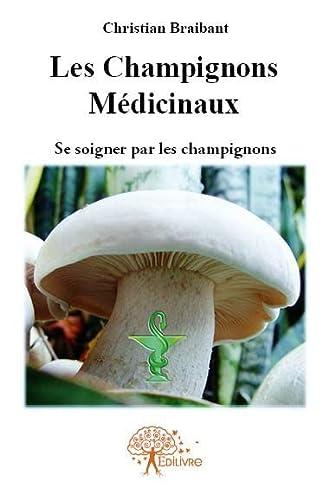 9782332605153: Les champignons médicinaux