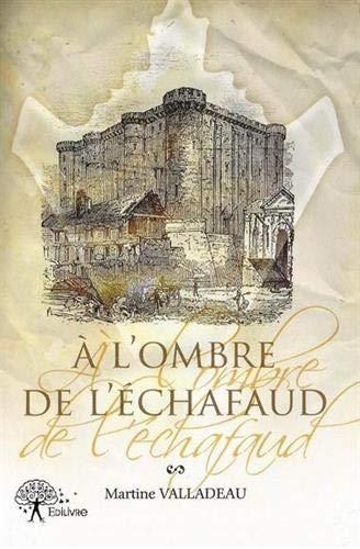9782332619198: A l'Ombre de l'Echafaud