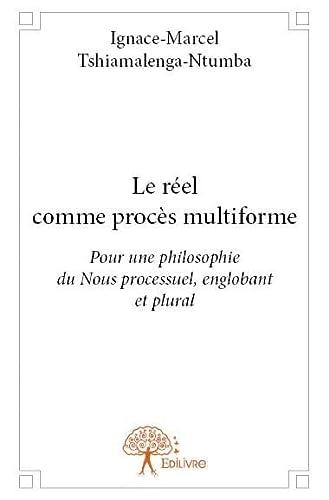 9782332622075: Le Reel Comme Proces Multiforme