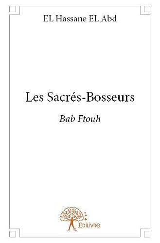 9782332651426: Les Sacres-Bosseurs