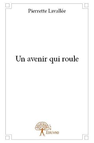9782332654601: Un Avenir Qui Roule
