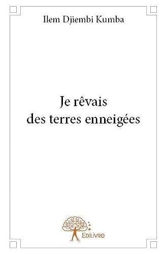 9782332660411: Je Revais des Terres Enneigees