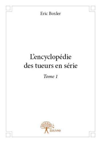 9782332661371: L'Encyclopédie des Tueurs en Serie