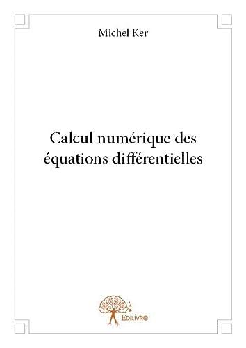 9782332666321: Calcul Numerique des Équations Differentielles