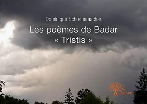 9782332668424: Les Poemes de Badar - Tristis -