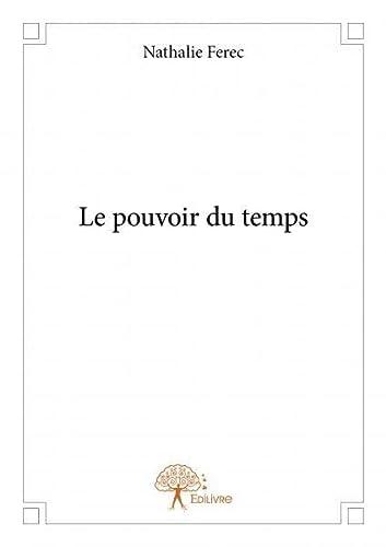 9782332668486: Le Pouvoir du Temps