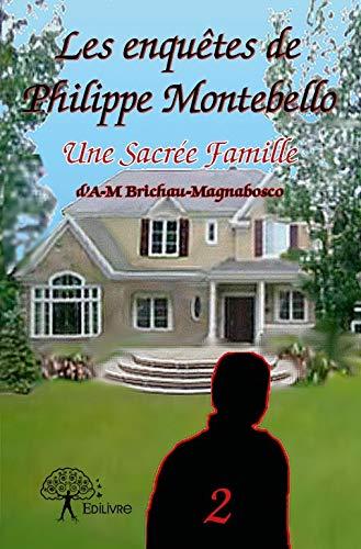 9782332669445: Les enquêtes de Philippe Montebello, Tome 2 : Une sacrée famille