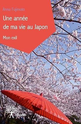 9782332680938: Une Annee de Ma Vie au Japon - Mon Exil
