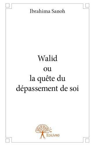 9782332687777: Walid Ou la Quete du Depassement de Soi