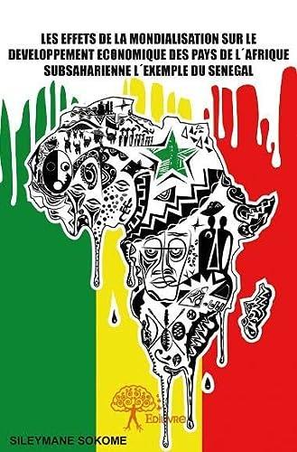 9782332701954: Les Effets de la Mondialisation Sur le Developpement Economique des Pays de l'Afrique Subsaharienne