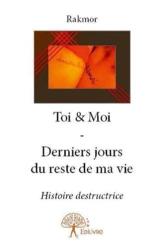 9782332703873: Toi & Moi - Derniers Jours du Reste de Ma Vie
