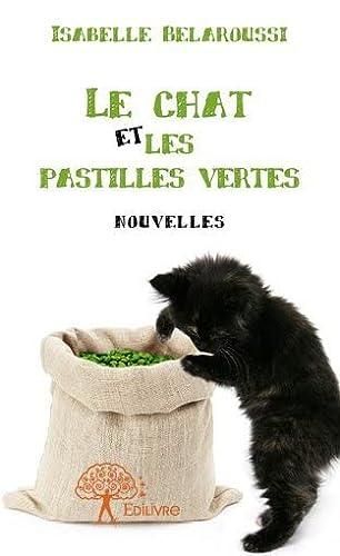 9782332704504: Le chat et les pastilles vertes