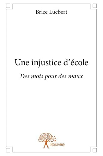 9782332705280: Une Injustice d'Ecole