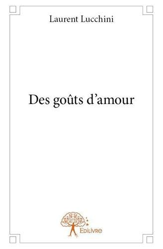 9782332707833: Des Gouts d'Amour