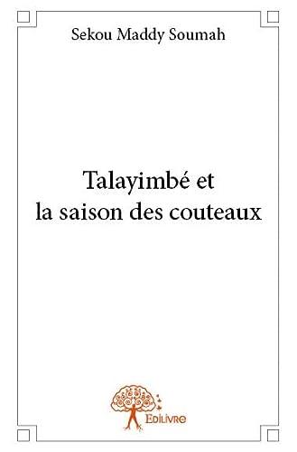 9782332712233: Talayimbe et la Saison des Couteaux