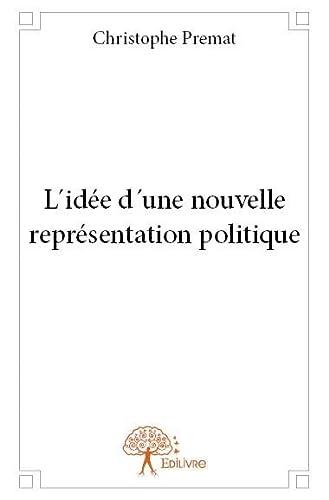 9782332713315: L Idée d une Nouvelle Représentation Politique